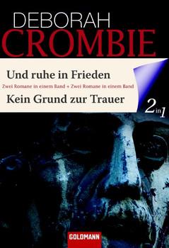 Und ruhe in Frieden / Kein Grund zur Trauer: Zwei Romane in einem Band - Deborah Crombie