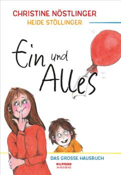 Ein und Alles: Das große Hausbuch für die ganze Familie - Christine Nöstlinger
