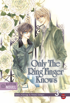 Only The Ring Finger Knows 03: Nippon Novel: BD 3 - Satoru Kannagi