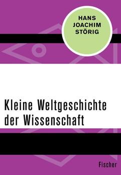 Kleine Weltgeschichte der Wissenschaft - Hans Joachim Störig  [Taschenbuch]