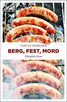 Berg, Fest, Mord. Oberpfalz Krimi - Fabian Borkner  [Taschenbuch]