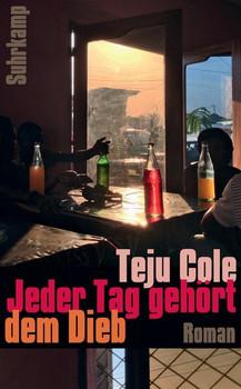 Jeder Tag gehört dem Dieb - Teju Cole [Taschenbuch]