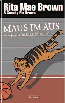 Maus im Aus. Ein Fall für Mrs. Murphy - Rita M. Brown