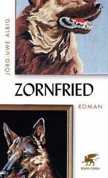 Zornfriedition Roman - Jörg-Uwe Albig  [Gebundene Ausgabe]