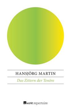 Das Zittern der Tenöre - Hansjörg Martin  [Taschenbuch]