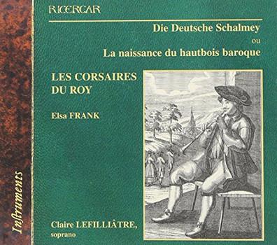 Frank - Die Deutsche Schalmey - Die Geburt der Barock Oboe