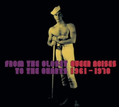 Various - From the Closet to the Charts-Queer Noises 1961-78