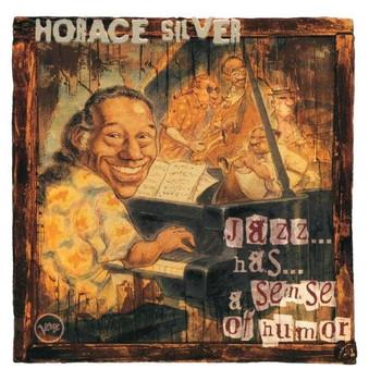 Horace Silver - Jazz Has a Sense of Humor