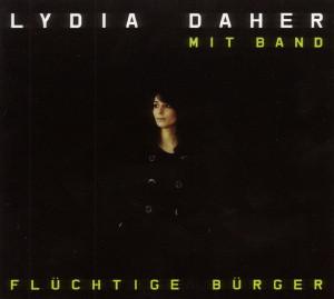 Lydia Daher - Flüchtige Bürger