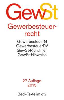 GewST - Gewerbesteuerrecht: GewerbesteuerG, GewerbesteuerDV, GewSt-Richtlinien, GewSt-Hinweise [Taschenbuch, 27. Auflage 2015]