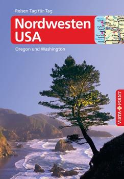 Nordwesten USA - VISTA POINT Reiseführer Reisen Tag für Tag - Siegfried Birle  [Taschenbuch]