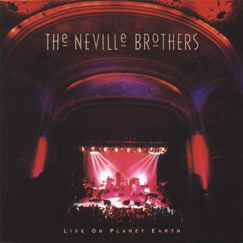Neville Brothers - Live on Planet Earth