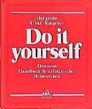 Der große ADAC - Ratgeber Do it yourself. Das neue Handbuch für erfolgreiches Heimwerken - Olaf Rappold