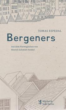 Bergeners - Tomas Espedal  [Gebundene Ausgabe]
