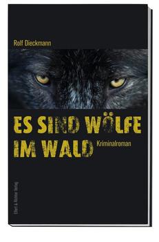 Es sind Wölfe im Wald - Rolf Dieckmann  [Taschenbuch]
