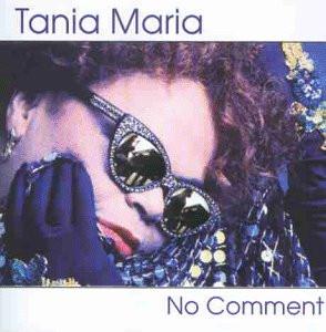 Tania Maria - No Comment