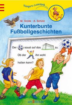 Kunterbunte Fußballgeschichten - Markus Grolik
