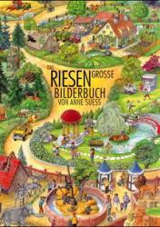 Das riesengroße Bilderbuch - Anne Suess