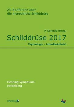 Schilddrüse 2017. Thyreologie – interdisziplinär! [Taschenbuch]