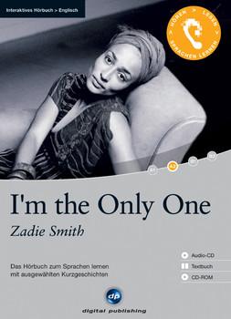 I'm the Only One: Das Hörbuch zum Sprachen lernen mit ausgewählten Kurzgeschichten. Niveau A2 - Zadie Smith