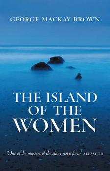 Island of the Women - Brown, George Mackay