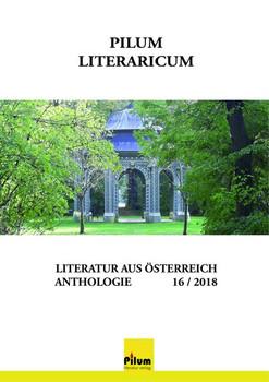 PILUM LITERARICUM 16 / 2018. Literatur aus Österreich - Peter Hazivar  [Taschenbuch]