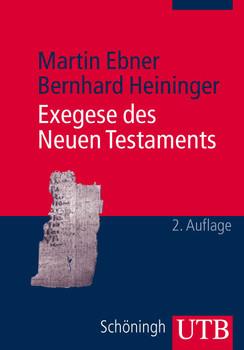 Exegese des Neuen Testaments: Ein Arbeitsbuch für Lehre und Praxis (Uni-Taschenbücher M) - Martin Ebner
