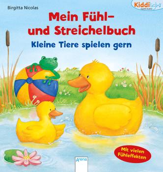 Kleine Tiere spielen gern: Kiddilight. Mein Fühl- und Streichelbuch - Nicolas, Birgitta