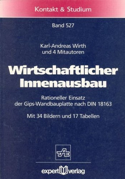 Wirtschaftlicher Innenausbau: Rationeller Einsatz der Gips-Wandbauplatte nach DIN 18163 - Wirth, Karl A