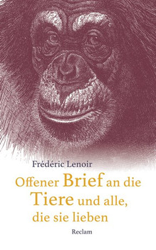 Offener Brief an die Tiere und alle, die sie lieben - Frédéric Lenoir  [Gebundene Ausgabe]
