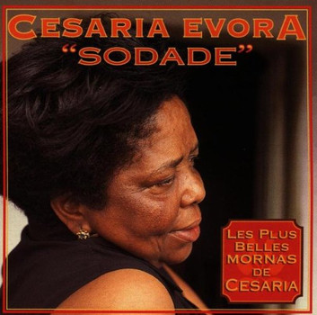 Cesaria Evora - Sodade,les Plus Belles Mornas