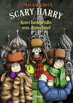 Scary Harry - Knochengrüße aus Russland - Sonja Kaiblinger  [Gebundene Ausgabe]