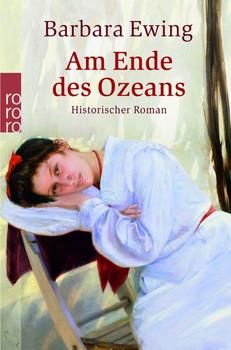 Am Ende des Ozeans. Historischer Roman - Barbara Ewing