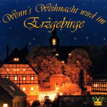 Erzgebirgsensemble Aue - Wenn'S Weihnachten Wird im Erz