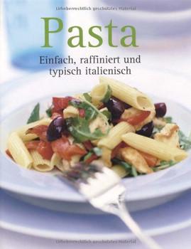 Pasta: Einfach raffiniert und typisch italienisch - .