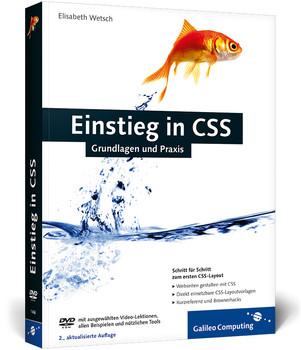 Einstieg in CSS: Inkl. CSS-Layouts, direkt einsetzbare Layoutvorlagen - Elisabeth Wetsch
