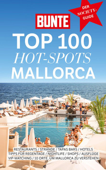 BUNTE TOP 100 HOT-SPOTS MALLORCA - BUNTE Entertainment Verlag  [Taschenbuch]