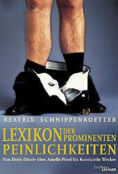 Lexikon der prominenten Peinlichkeiten - Beatrix Schnippenkoetter