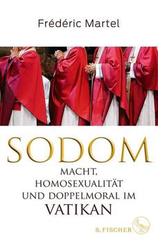 Sodom. Macht, Homosexualität und Doppelmoral im Vatikan - Frédéric Martel  [Gebundene Ausgabe]