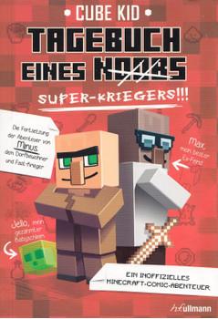 Tagebuch eines Super-Kriegers: Ein inoffizielles Comic-Abenteuer für Minecrafter - Cube Kid [Taschenbuch]