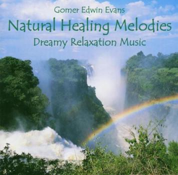Gomer Edwin Evans - Natural Healing Melodies
