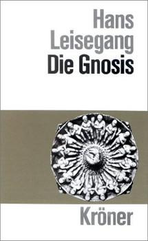 Die Gnosis - Hans Leisegang