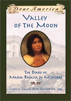 Dear America: Valley of the Moon: Diary of Maria Rosalia de Milagros (Dear America (Reissues)) - Garland, Sherry