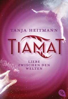 TIAMAT - Liebe zwischen den Welten - Heitmann, Tanja