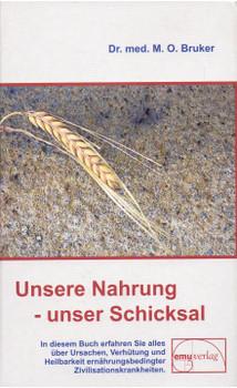 Unsere Nahrung unser Schicksal - Max Otto Bruker [Gebundene Ausgabe, 41. Auflage 2006]