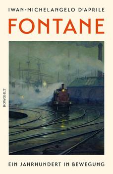 Fontane. Ein Jahrhundert in Bewegung - Iwan-Michelangelo d'Aprile  [Gebundene Ausgabe]