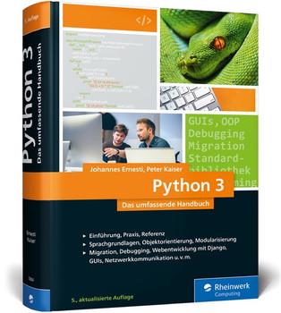 Python 3. Das umfassende Handbuch: Sprachgrundlagen, Objektorientierung, Modularisierung - Peter Kaiser [Gebundene Ausgabe]