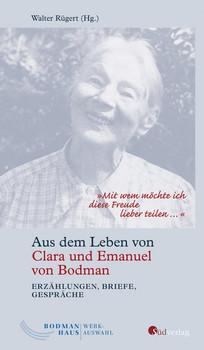 """""""Mit wem möchte ich diese Freude lieber teilen …"""". Aus dem Leben von Clara und Emanuel von Bodman - Erzählungen, Briefe, Gespräche [Gebundene Ausgabe]"""