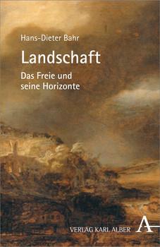 Landschaft: Das Freie und seine Horizonte - Bahr, Hans-Dieter