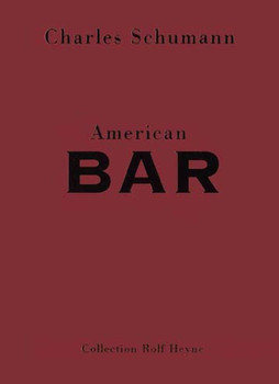 American Bar. The Artistry of Mixing Drinks - Charles Schumann